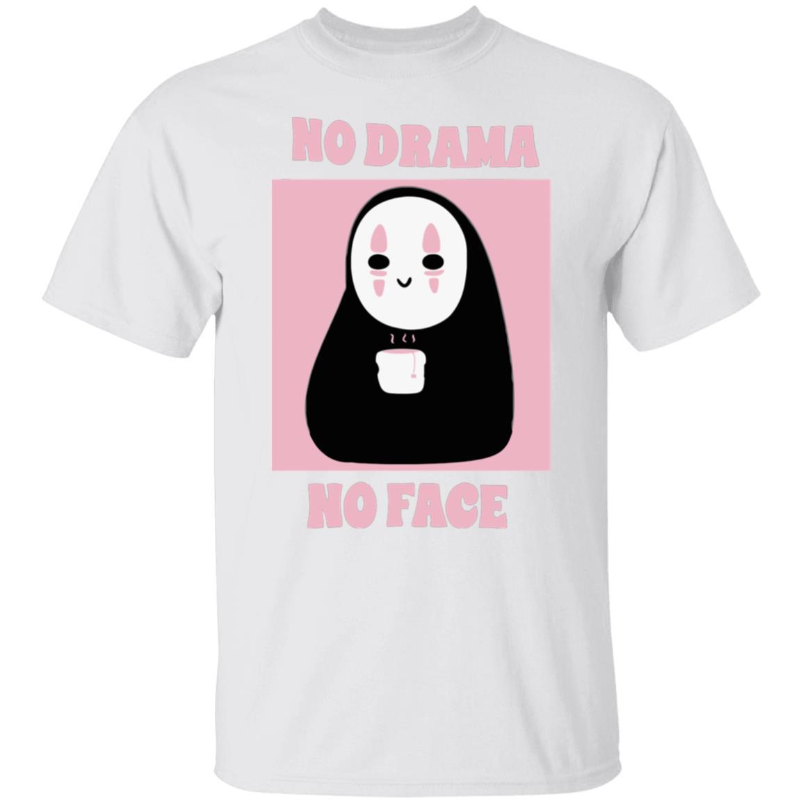 No Drama, No Face T Shirt Unisex